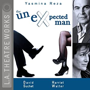 The Unexpected Man (Dramatized) | [Yasmina Reza, Christopher Hampton (translator)]
