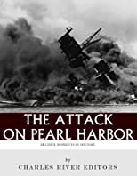 Decisive Moments in History: The Attack on Pearl Harbor