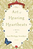 The Art of Hearing Heartbeats by Sendker, Jan-Philipp (Original Edition) [Paperback(2012)]