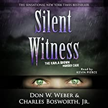 Silent Witness: The Karla Brown Murder Case (Onyx) Audiobook by Don W. Weber, Charles Bosworth Narrated by Kevin Pierce