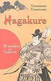 Hagakure: La Senda del Samurai (Spanish Edition) (9707321288) by YAMAMOTO TSUNETOMO
