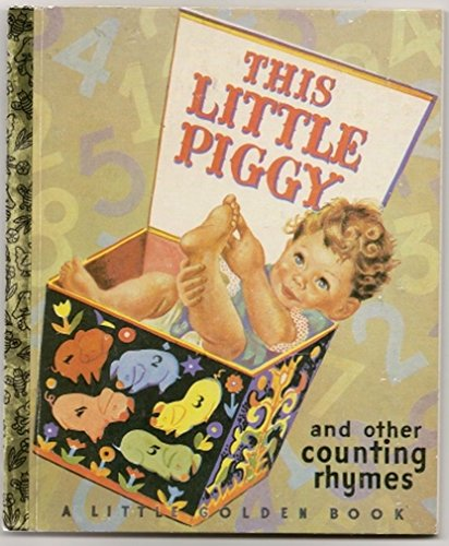 This Little Piggy and Other Counting Rhymes (Book) written by Phyllis Cerf Wagner; illustrated by Roberta Harris Pfafflin Petty