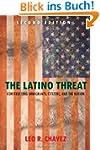 The Latino Threat: Constructing Immig...