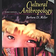 VangoNotes for Cultural Anthropology, 3/e  by Barbara Miller Narrated by Brett Barry, Alyson Silverman