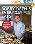 Bobby Deen's Everyday Eats: 120 All-N...