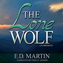 The Lone Wolf (       UNABRIDGED) by E.D. Martin Narrated by Holly Adams