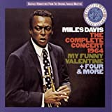 The Complete Concert 1964: My Funny Valentine + Four and More by Miles Davis