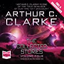 The Collected Stories - Vol IV Audiobook by Arthur C Clarke Narrated by Mike Grady, Ben Onwukwe, Nick Boulton, Roger May, Sam Barrett