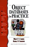 img - for Object Databases in Practice 1st edition by Chaudhri, Akmal B., Loomis, Mary, Hewlett-Packard Profession (1997) Paperback book / textbook / text book