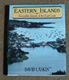 Eastern Islands: Accessible Islands of the East Coast (0816017999) by Laskin, David
