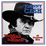 The Man in Black: 40 Greatest Hits Johnny Cash