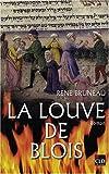 echange, troc Bruneau René - La louve de Blois