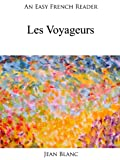 An Easy French Reader: Les Voyageurs (Easy French Readers) (French Edition)