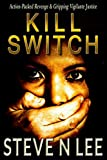 img - for Kill Switch: Action-Packed Revenge & Gripping Vigilante Justice (Angel of Darkness Thriller, Noir & Hardboiled Crime Fiction Book 1) book / textbook / text book
