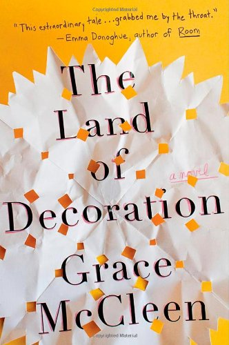 The Land of Decoration: A Novel [Hardcover]