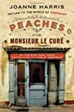 Joanne Harris Peaches for Monsieur Le Cure (Chocolat)