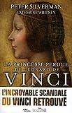 echange, troc Peter Silverman, Catherine Whitney - La princesse perdue de Leonard de Vinci