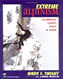 img - for Extreme Alpinism: Climbing Light, Fast, and High book / textbook / text book