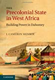 The Precolonial State in West Africa: Building Power in Dahomey