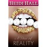 A Dose of Reality (Romantic Suspense) ~ Heidi Hall