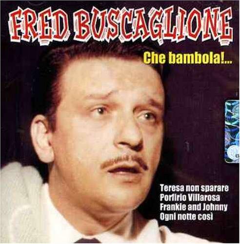 Fred Buscaglione - Che Bambola - Zortam Music