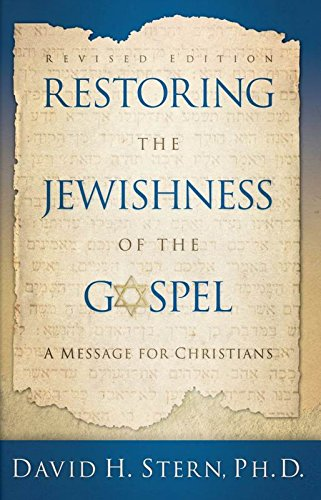 restoring-the-jewishness-of-the-gospel-a-message-for-christians-condensed-from-messianic-judaism-eng