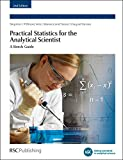 Practical Statistics for the Analytical Scientist: A Bench Guide (Valid Analytical Measurement)