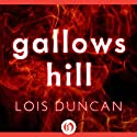 Gallows Hill (       UNABRIDGED) by Lois Duncan Narrated by A. Savalas