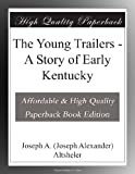 The Young Trailers - A Story of Early Kentucky