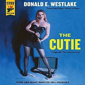 The Cutie: A Hard Case Crime Novel | [Donald E. Westlake]