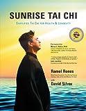 Sunrise Tai Chi: Simplified Tai Chi for Health & Longevity: Simplified Tai Chi for Health and Longevity