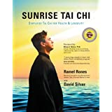 Sunrise Tai Chi: Simplified Tai Chi for Health & Longevity ~ David Silver