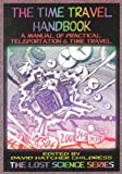 img - for The Time Travel Handbook: A Manual of Practical Teleportation & Time Travel (The Lost Science Serie book / textbook / text book
