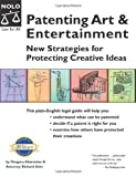 Patenting Art & Entertainment: New Strategies for Protecting Creative Ideas