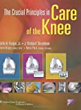 img - for The Crucial Principles in Care of the Knee book / textbook / text book