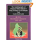 My Life and Ethiopia's Progress: The Autobiography of Emperor Haile Sellassie I (Volume 1) (My Life and Ethiopia's...