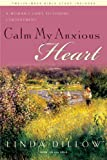 Calm My Anxious Heart: A Womans Guide to Finding Contentment with Bonus Content (TH1NK Reference Collection)