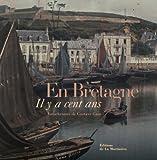 echange, troc Gustave Gain, Marie-Isabelle Merle des Isles - En Bretagne : Il y a cent ans