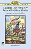 Favorite Uncle Wiggily Animal Bedtime Stories: Unabridged in Easy-to-Read Type (Dover Children's Thrift Classics)