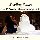 Wedding Songs: Top 15 Wedding Reception Songs, Vol. I