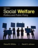 Social Welfare: Politics and Public Policy (8th Edition)
