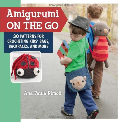 Amigurumi On The Go: 30 Patterns For Crocheting Kids' Bags, Backpacks, And More front-845020