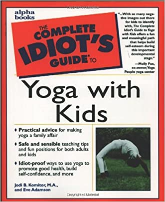 Complete Idiot's Guide to Yoga with Kids written by Jodi Komitor