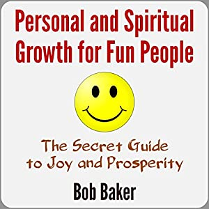 Personal and Spiritual Growth for Fun People Audiobook