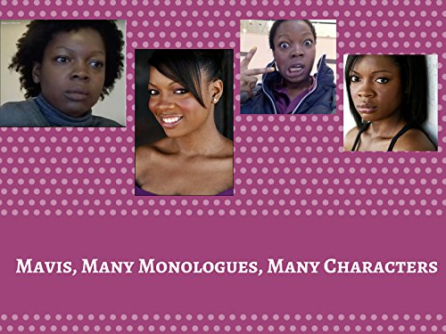 Mavis, Many Monologues, Many Characters
