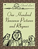 One Hundred Nonsense Pictures and Rhymes of Edward Lear (Illustrated) (English Edition)