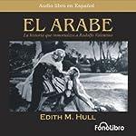 El Arabe (Dramatized) | Edith M. Hull