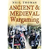 "Ancient and Medieval Wargamingvon ""Neil Thomas"""