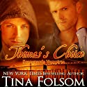 Thomas's Choice: Scanguards Vampires, Book 8 (       UNABRIDGED) by Tina Folsom Narrated by Eric G. Dove