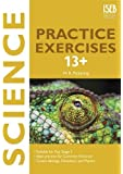 Science Practice Exercises 13+: Practice Exercises for Common Entrance preparation (GP)